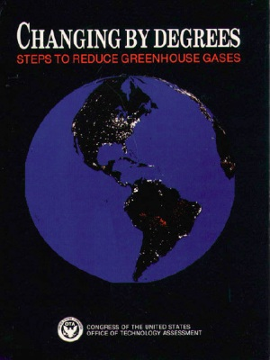 U.S. Congress Office of Technology Assessment - Changing by Degrees: Steps to Reduce Greenhouse Gases